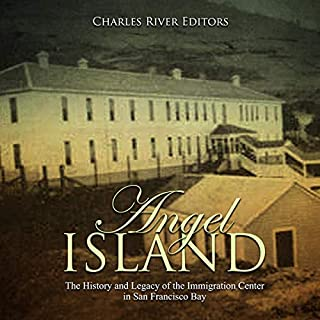Angel Island: The History and Legacy of the Immigration Center in San Francisco Bay audiobook cover art