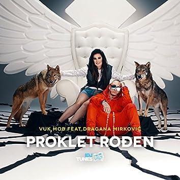 Proklet Rođen (feat. Dragana)