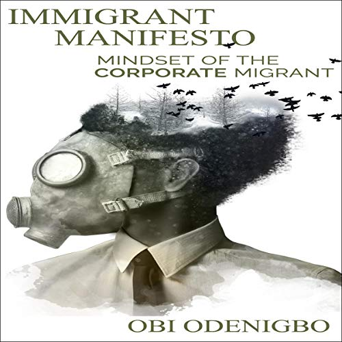 Immigrant Manifesto: Mindset of the Corporate Migrant cover art