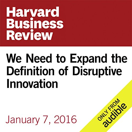 We Need to Expand the Definition of Disruptive Innovation audiobook cover art