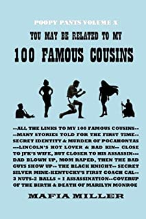 You May Be Related to My 100 Famous Cousins (The Poopy Pants Chronicles) (Volume 10)