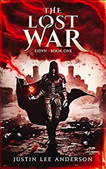 The Lost War: Eidyn Book One by [Justin Lee Anderson]
