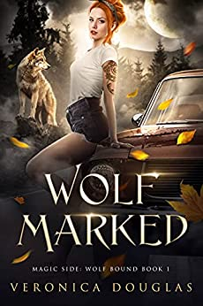 Wolf Marked (Magic Side: Wolf Bound Book 1) by [Veronica Douglas]