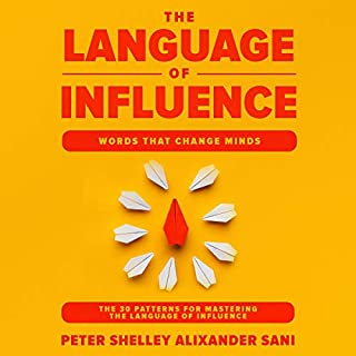 The Language of Influence: Words That Change Minds cover art