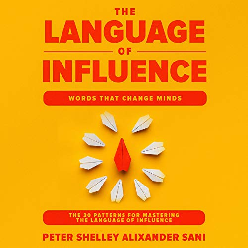 The Language of Influence: Words That Change Minds audiobook cover art