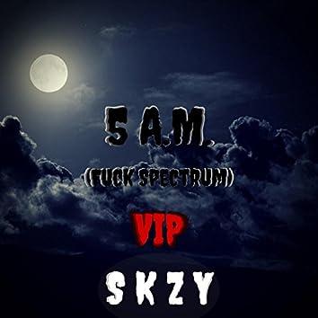 5am (Fuck Spectrum) VIP