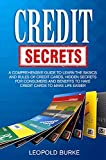 Credit Secrets: A Comprehensive Guide To Learn The Basics And Rules of Credit Cards, Hidden Secrets For Consumers And Benefits To Have Credit Cards To Make Life Easier (English Edition)