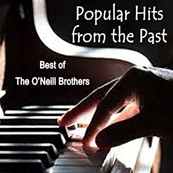 Popular Hits from the Past - Best of The O'Neill Brothers
