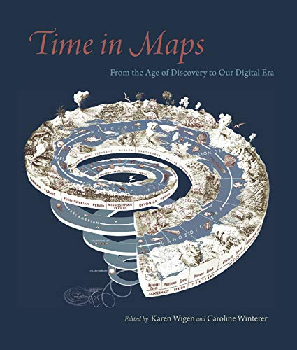 Time in Maps: From the Age of Discovery to Our Digital Era (English Edition)