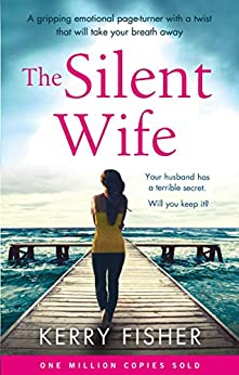 The Silent Wife: A gripping emotional page turner with a twist that will take your breath away by [Kerry Fisher]
