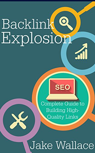 Backlink Explosion: Complete Guide to Building High-Quality Backlinks (English Edition)