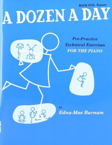 A Dozen A Day: Pre-Practice Technical Exercises For The Piano [Book 1...