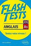 Flash tests anglais A1 : Testez votre niveau ! Vocabulaire-grammaire