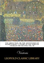 The Abduction, or, The adventures of Major Sarney: a story of the times of Charles the Second, Vol. III