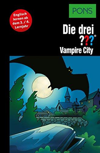PONS Die drei ??? Fragezeichen Vampire City: Lektüre: Englisch lernen mit den 3 Fragezeichen (English Edition)