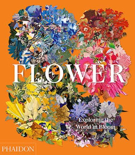 Compare Textbook Prices for Flower: Exploring the World in Bloom Illustrated Edition ISBN 9781838660857 by Phaidon Editors,Pavord, Anna,Connolly, Shane