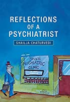 Reflections of a Psychiatrist: A Journey of Five Decades