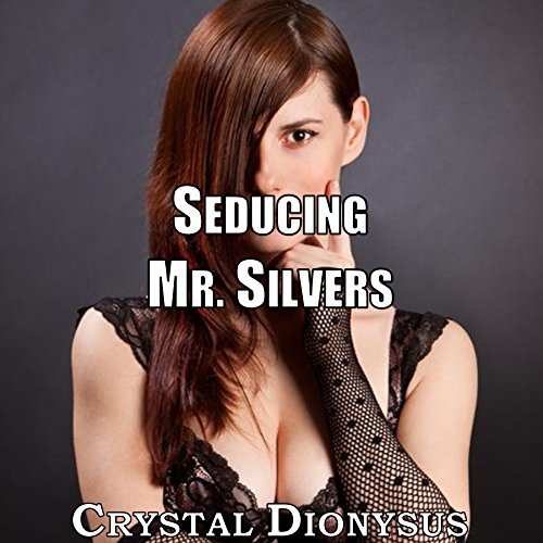 Seducing Mr. Silvers audiobook cover art