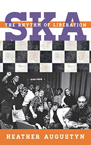 Ska: The Rhythm of Liberation (Tempo a Rowman & Littlefield Music Series on Rock, Pop, and Culture)