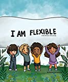 I Am Flexible: A Little Williams Family Series (English Edition)
