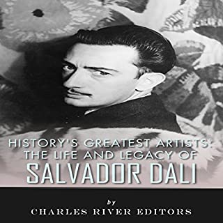 The Life and Legacy of Salvador Dali audiobook cover art