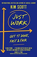 Just Work: Get it Done, Fast and Fair