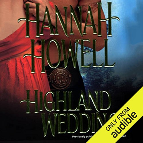 Highland Wedding                   By:                                                                                                                                 Hannah Howell                               Narrated by:                                                                                                                                 Ashford MacNab                      Length: 11 hrs and 54 mins     5 ratings     Overall 4.0