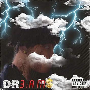 Dr3:am$