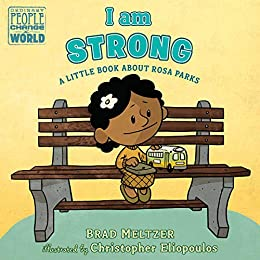 I am Strong: A Little Book About Rosa Parks (Ordinary People ...