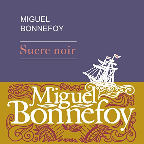 Miguel Bonnefoy - Sucre noir [2017] [mp3 192kbps][Audiobook]