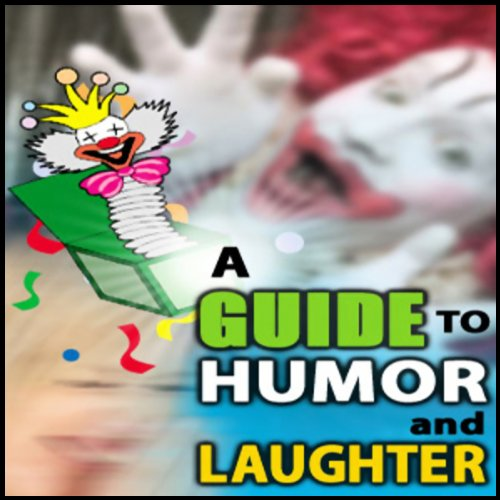 A Guide to Humor and Laughter audiobook cover art