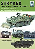 Stryker Interim Combat Vehicle: The Stryker and LAV III in US and Canadian Service, 1999-2020 (Land Craft)