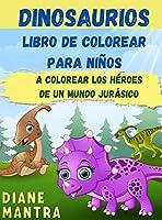 Dinosaurios Libro de colorear para niños: Vamos a colorear a los padres de los lagartos de hoy Dinosaurs coloring book for kids (Spanish version)