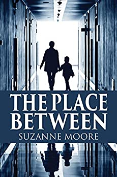 The Place Between by [Suzanne Moore]