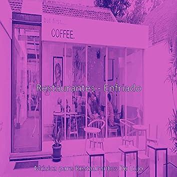 Restaurantes - Enfriado