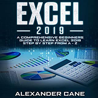 Excel 2019: A Comprehensive Beginners Guide to Learn Excel 2019 Step by Step from A - Z audiobook cover art