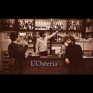 L'Osteria, Pt. uno