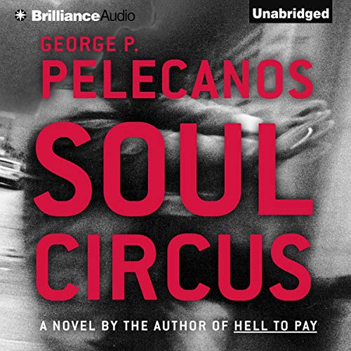 Soul Circus Audiobook By George P. Pelecanos cover art