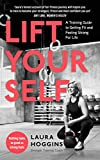 Lift Yourself: A Training Guide to Getting Fit and Feeling Strong for Life