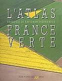 L'atlas de la France verte (French Edition)