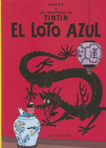 Tintin: El Loto Azul / the Blue Lotus (Aventuras de Tintin)