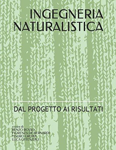 INGEGNERIA NATURALISTICA: DAL PROGETTO AI RISULTATI