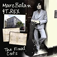 Final Cuts by Marc Bolan & T. Rex (2007-12-15)