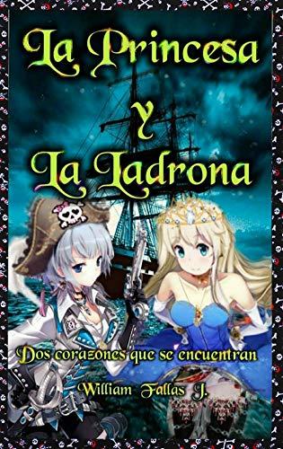 La Princesa y La Ladrona: Dos corazones que se encuentran