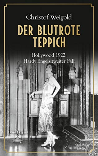 Der blutrote Teppich: Hollywood 1922: Hardy Engels zweiter Fall (Hollywood - Hardy Engel ermittelt, Band 2)
