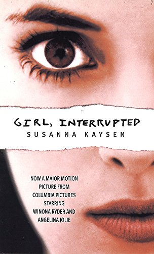 Girl, Interrupted: Now a major motion picture from Columbia Pictures starring Winona Ryder and Angelina Jolie