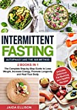 Intermittent Fasting: Autophagy and The 16/8 Method - 2 Books in 1 - The Complete Step-by-Step Guide to Lose Weight, Increase Energy, Promote Longevity and Heal Your Body (English Edition)