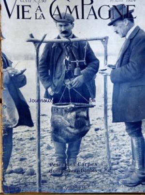 VIE A LA CAMPAGNE [No 250] du 01/04/1924 - SOMMAIRE - LA PESEE DU POISSON D'UN ETANG DES DOMBES - COUVERTURE - NOYERS GREFFES SUR RACINE - FRONTISPICE - OU ELEVER LE RENARD ARGENTE PAR L MARTENS - VALEUR ET SURETE DE NOS CONSEILS - UNE PEPINIERE CAPRINE EN HAUTE-TARENTAISE PAR P BARJAUD - LA PROSPERITE DE L'ELEVAGE - ELEVAGE DU PORC AUX TOURTEAUX - FORCAGE DES PORCELETS - UNE RAFLE DE CHEVRES EN ALSACE - CONSEILS ET PRESCRIPTIONS DU VETERINAIRE - GUERISSEZ LA GOURME DU CHEVAL - INFLAMMATION DE