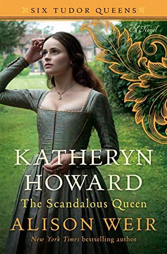 Image of Katheryn Howard, The Scandalous Queen: A Novel (Six Tudor Queens)