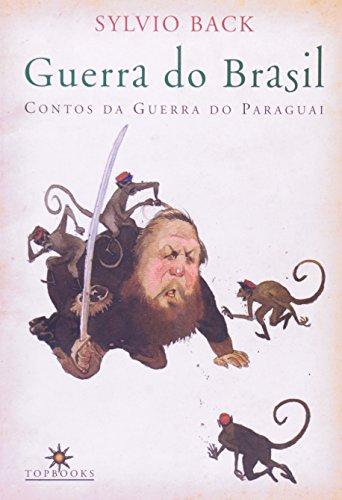 Guerra do Brasil – Contos da Guerra do Paraguai